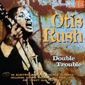 Otis Rush - I Can't Stop Baby