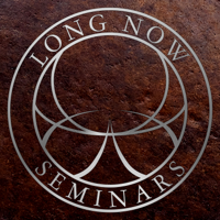 Long Now: Seminars About Long-term Thinking podcast