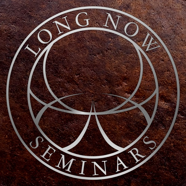 Long Now Seminars About Term Thinking