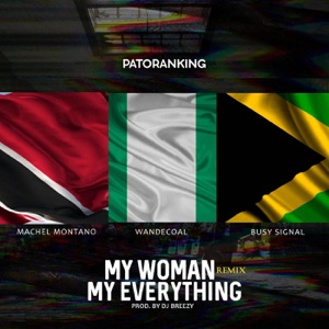 Patoranking - My Woman, My Everything (Remix) [feat. Wande Coal, Machel Montano & Busy Signal]