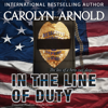 Carolyn Arnold - In the Line of Duty: Detective Madison Knight Series, Book 7 (Unabridged) artwork