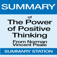 Summary of The Power of Positive Thinking from Norman Vincent Peale (Unabridged)