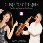 Rocco Ventrella - Snap Your Fingers (feat. Patches Stewart & Cecil Ramirez) feat. Patches Stewart,Cecil Ramirez