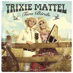 View album Trixie Mattel - Two Birds