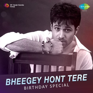 Bheegey Hont Tere – Birthday Special – Various Artists