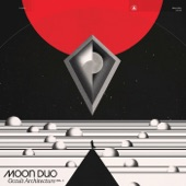 Moon Duo - The Death Set