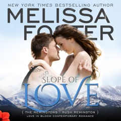Slope of Love: Love in Bloom: The Remingtons, Book 4 (Unabridged)