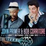 John Primer & Bob Corritore - Big Leg Woman