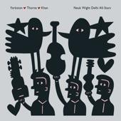 Yorkston/Thorne/Khan - Samant Saarang / Just a Bloke