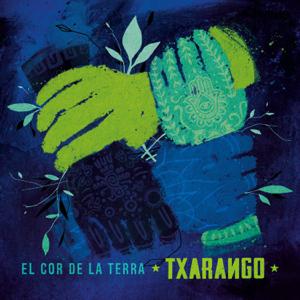 Txarango - El Cor de la Terra