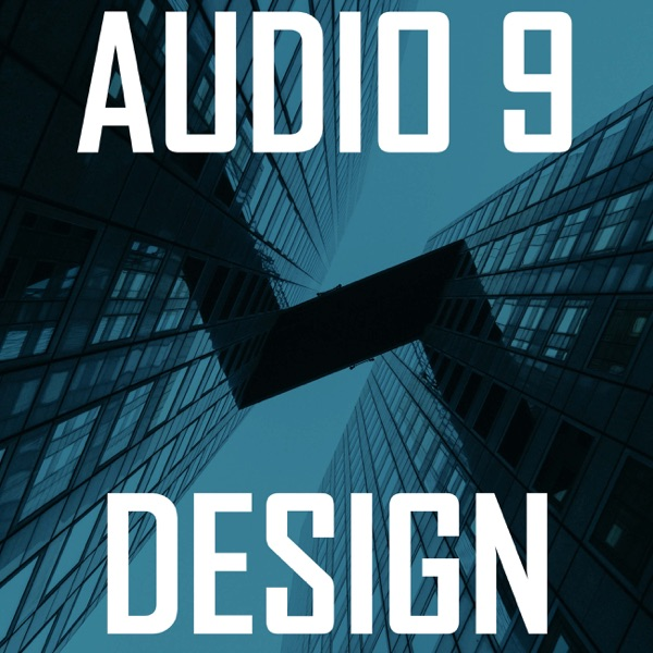 Audio 9 Design Podcast