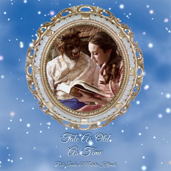 Rob Landes - Tale as Old as Time (with Natalie Killpack) song lyrics