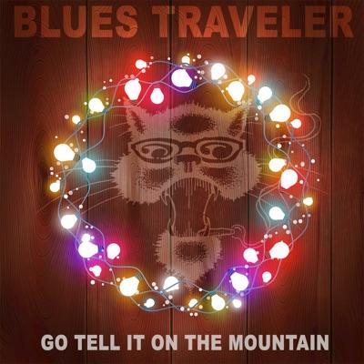 Go Tell It on the Mountain - Single - Blues Traveler