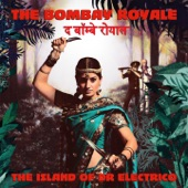 The Bombay Royale - Bunty Bunty (Give Me Back My)