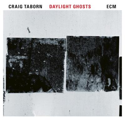 Daylight Ghosts - Craig Taborn album