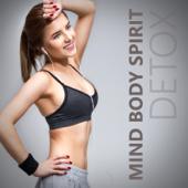 Mind Body Spirit Detox: Motivational Music for Burning Calories, Fitness Workout, Power Cardio, Aqua Aerobic Dance, Yoga & Pilates