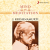 Mind in Meditation - J. Krishnamurti