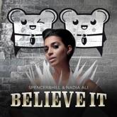 Believe It (feat. Nadia Ali) [Remixes]