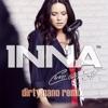 Cum Ar Fi (Dirty Nano Remix) - Single, Inna