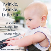 Twinkle, Twinkle, Little Star! (& Other Songs for Active Young Minds)