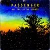 All the Little Lights, Passenger