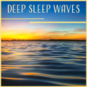 Deep Sleep Waves: Calming Sounds of the Sea, Relaxing Ocean for Night Time, Healing Water & Nature Sounds