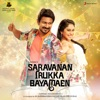 Saravanan Irukka Bayamaen Original Motion Picture Soundtrack
