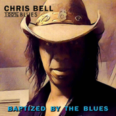 Elevator to Heaven - Chris Bell & 100% Blues