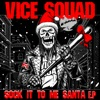 Sock It to Me Santa - EP, Vice Squad