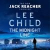 The Midnight Line: Jack Reacher, Book 22 (Unabridged) - Lee Child