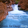 Healing Sounds of Nature: Waterfall and Rain (The Ultimate Natural White Noise Meditation) - Music for Deep Sleep