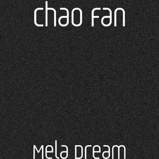 Mela Dream – Chao Fan