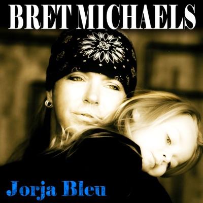 Jorja Bleu - Single - Bret Michaels