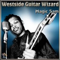 Magic Sam - Westside Guitar Wizard artwork