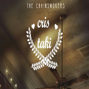 Cris Taki - The Chainsmokers