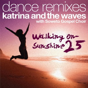 Walking on Sunshine (with Soweto Gospel Choir) [25th Anniversary Dance Remixes] - EP Mp3 Download