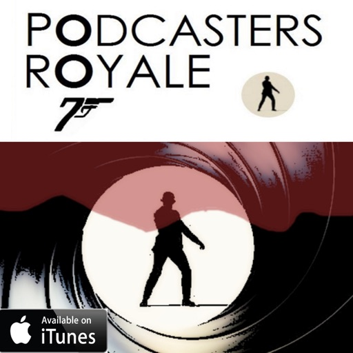 Cover image of Podcasters Royale: The James Bond 007 Show