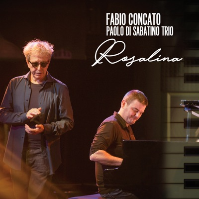 Rosalina (Radio Edit) [feat. Paolo Di Sabatino Trio] [Latin Jazz Version] - Single - Fabio Concato