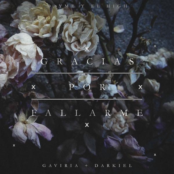 Gracias por Fallarme (feat. Gaviria & Darkiel) - Single