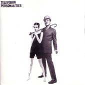 Television Personalities - A Picture Of Dorian Gray