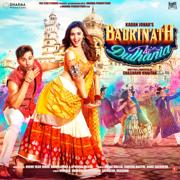 Badrinath Ki Dulhania (Original Motion Picture Soundtrack) - Amaal Mallik, Akhil Sachdeva, Tanishk Bagchi & Bappi Lahiri - Amaal Mallik, Akhil Sachdeva, Tanishk Bagchi & Bappi Lahiri