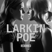 Larkin Poe - When God Closes A Door
