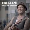 Over the Rainbow - Single, Tiki Taane