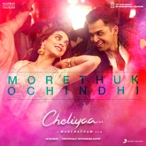 "Morethukochindhi (From ""Cheliyaa"") - Single"