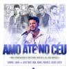 Amo Até No Céu (feat. Israel Novaes, Gusttavo Lima & Lucas Lucco) - Single ジャケット写真