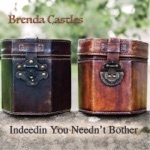 Brenda Castles - Indeedin You Needn't Bother / Puzzle Saw Jig