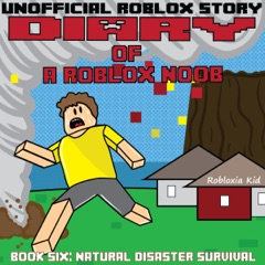 Diary of a Roblox Noob: Natural Disaster Survival: Roblox Noob Diaries, Book 6 (Unabridged)