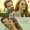 Armaan Malik & Amaal Mallik - Main Rahoon Ya Na Rahoon artwork