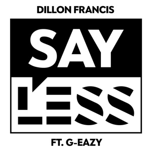 Say Less (feat. G-Eazy) - Single