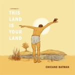 Chicano Batman - This Land Is Your Land